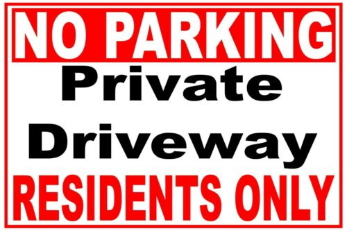 NO PARKING PRIVATE DRIVEWAY RESIDENTS ONLY 3 or 5 mm PVC Warning Sign Outdoor