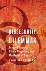 Biosecurity Dilemmas: Dreaded Diseases, Ethical Responses, and the Health of Nations by Christian Enemark (Paperback, 2016)