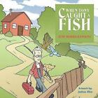 When Tony Caught a Fish by June Morris Hawkins 9781456752491 Paperback 2011