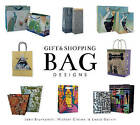 Gift and Shopping Bag Designs by John Brunkowski, Leasa Garvin, Michael Closen (Hardback, 2016)