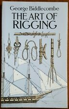 *NEW* Art of Rigging by George Biddlecombe Paperback