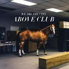 Above Club (LP+MP3) von We Are The City (2016)
