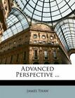 Advanced Perspective ... by James Thaw (Paperback / softback, 2010)