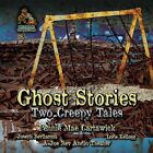 Ghost Stories: Two Creepy Tales by Pennie Mae Cartawick (CD-Audio, 2015)