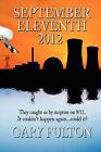 September Eleventh 2012 by Gary L Fulton (Paperback / softback, 2011)