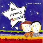 Six Healing Sounds with Lisa and Ted von Lisa Spillane (2011, Gebundene Ausgabe)