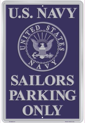 "Navy Sailors Parking Only Embossed 8/"" x12/"" Aluminum Sign Wall Man Cave FAST SHIP"