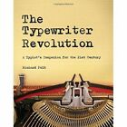 The Typewriter Revolution: A Typist's Companion for the 21st Century by Professor Richard Polt (Paperback, 2015)