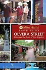 Olvera Streeto: Discover the Soul of Los Angeles by Mike Harris (Spiral bound, 2015)
