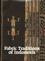 Fabric Traditions Of Indonesia - Bronwen & Garrett Solyom