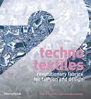 Techno Textiles 2: Revolutionary Fabrics for Fashion and Design by Sarah E. Braddock Clarke, Marie O'Mahony (Paperback, 2007)