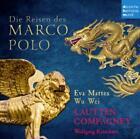 Die Reisen des Marco Polo (Musikalisches Hörbuch) von Lautten Compagney Berlin,Wu Wei (2015)