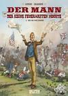 Der Mann, der keine Feuerwaffen mochte 02. Der Weg nach Madison von Wilfrid Lupano (2013, Gebundene Ausgabe)