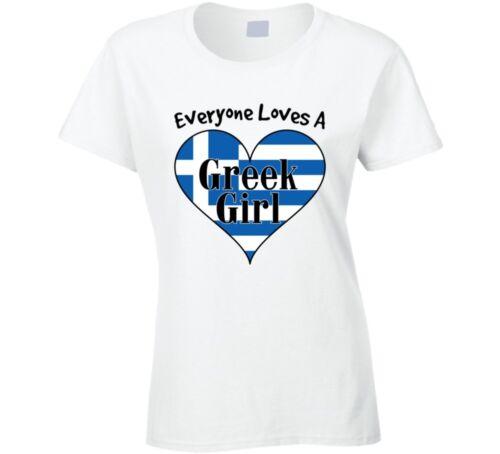 Everyone Loves A Greek Girl Greece Ladies T Shirt