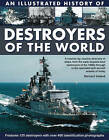 An Illustrated History of Destroyers of the World by Bernard Ireland (Paperback, 2010)