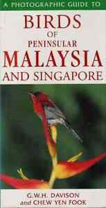 A Photographic Guide to the Birds of Peninsular Malaysia and Singapore - GWH Dav