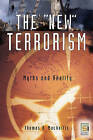 The New Terrorism: Myths and Reality by Thomas R. Mokaitis (Hardback, 2006)