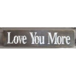 2FT RUSTIC  LOVE YOU MORE HANDPAINTED WOOD SIGN custom COLORS