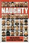 Naughty: The Story of a Football Hooligan Gang by Mark Chester (Paperback, 2004)