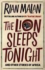 The Lion Sleeps Tonight von Rian Malan (2014, Taschenbuch)