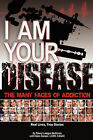 I Am Your Disease: The Many Faces of Addiction by Sheryl Letzgus McGinnis, Heiko Ganzer (Paperback / softback, 2006)