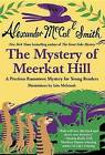 The Mystery of Meerkat Hill by Professor of Medical Law Alexander McCall Smith (Hardback, 2013)