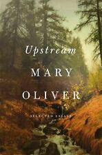 Upstream : Selected Essays by Mary Oliver (2016, Hardcover)