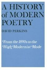 A History of Modern Poetry Vol. 1 : From the 1890s to the High Modernist Mode Volume I by David D. Perkins (1979, Paperback)