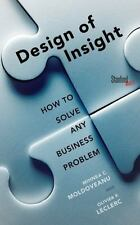 The Design of Insight: How to Solve Any Business Problem, Leclerc, Olivier, Mold