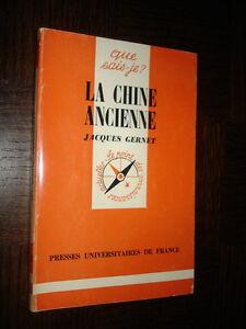 LA-CHINE-ANCIENNE-Jacques-Gernet-1977-Que-sais-je-n-1113
