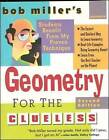 Bob Miller's Geometry for the Clueless by Bob Miller (Paperback, 2005)
