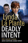 Deadly Intent by Lynda La Plante (Paperback, 2011)