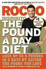 The Pound a Day Diet: Lose Up to 5 Pounds in 5 Days by Eating the Foods You Love by Rocco DiSpirito (Paperback, 2015)