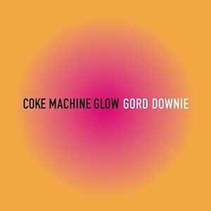 Gord-Downie-Coke-Machine-Glow-New-Vinyl-Reissue