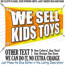 We Sell Kids Toys Custom Vinyl Banner Personalized Outdoors Sign