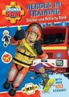 Fireman Sam: Heroes in Training Sticker and Activity Book by Egmont UK Ltd (Paperback, 2016)