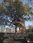 Baumhäuser zum Träumen von Daniel Dufour, Jacques Delacroix und Alain Laurens (2015, Gebundene Ausgabe)