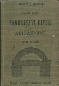 Fabbricati-Civili-di-Abitazione-Manuali-Hoepli-VI-Edz-1922-Carlo-Levi