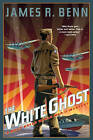 The White Ghost: A Billy Boyle WWII Mystery by James R. Benn (Hardback, 2015)