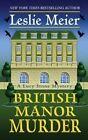 British Manor Murder by Leslie Meier (Hardback, 2016)