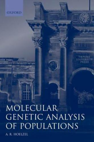 Molecular Genetic Analysis of Populations [Practical Approach Series]
