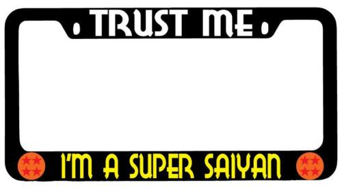 Trust Me I/'m A Super Saiyan Black METAL License Plate Frame Dragonball
