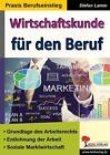Wirtschaftskunde für den Beruf von Stefan Lamm (2015, Taschenbuch)