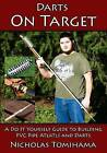 Darts on Target - PVC Atlatls: A Do It Yourself Guide to Building PVC Pipe Atlatls and Darts by Nicholas Tomihama (Paperback / softback, 2015)