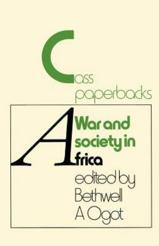 War and Society in Africa by Bethwell A. Ogot (1970, Paperback, Reprint)