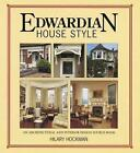 Edwardian House Style: An Architectural and Interior Design Source Book by Hilary Hockman (Paperback, 2001)