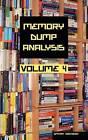 Memory Dump Analysis Anthology: v. 4 by Dmitry Vostokov (Hardback, 2010)