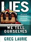 Lies We Tell Ourselves by Greg Laurie (Paperback / softback, 2006)