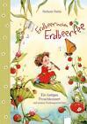 Erdbeerinchen Erdbeerfee. Ein lustiges Froschkonzert und andere Vorlesegeschichten von Stefanie Dahle (2014, Gebundene Ausgabe)