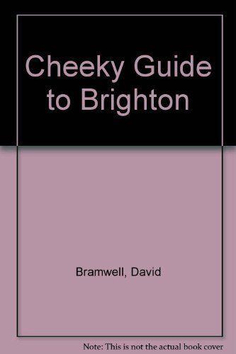 Cheeky Guide to Brighton By David Bramwell. 9780953611065